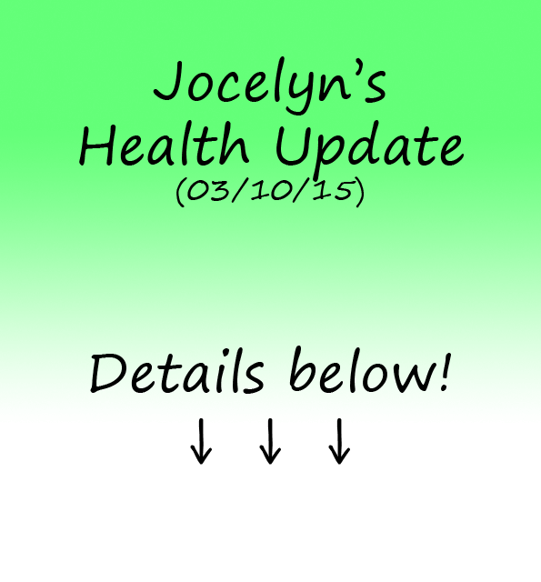 Jocelyn's Health Update (and more) 03-10